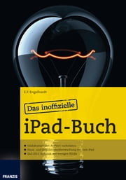 Das inoffizielle iPad-Buch - Jailbreak mit wenigen Klicks und Grundstücksüberwachung mit dem iPad ebook by Kobo.Web.Store.Products.Fields.ContributorFieldViewModel