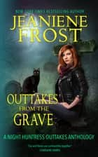 Outtakes from the Grave ebook by Jeaniene Frost