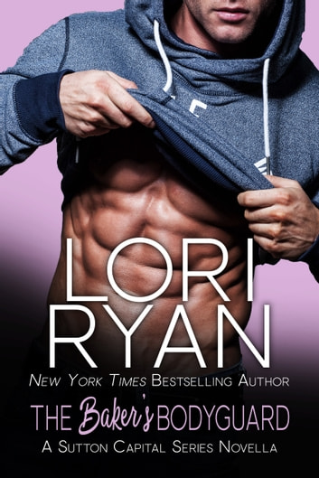 The Baker's Bodyguard ebook by Lori Ryan