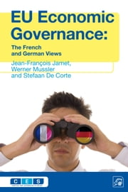 EU Economic Governance - The French and German Views ebook by Jean-Francois Jamet,Werner Mussler,Stefaan de Corte