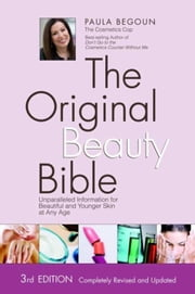 The Original Beauty Bible - Skin Care Facts for Ageless Beauty ebook by Paula Begoun