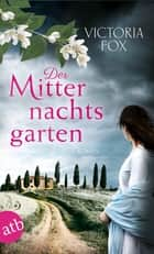 Der Mitternachtsgarten - Roman ebook by Victoria Fox, Juliane Pahnke