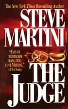 The Judge ebook by Steve Martini