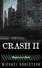 Crash II - Highrise Hell ebook by Michael Robertson