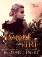 Song of Smoke and Fire - Song of Dragonfire, #1 ebook by Megan Linski
