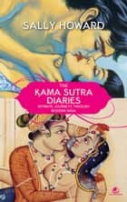 The Kama Sutra Diaries ebook by Sally Howard