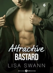 Attractive Bastard 6 ebook by Lisa Swann