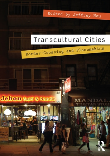 Transcultural Cities - Border-Crossing and Placemaking ebook by
