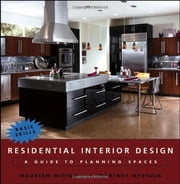 Residential Interior Design - A Guide To Planning Spaces ebook by Maureen Mitton,Courtney Nystuen