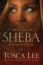 The Legend of Sheba ebook by Tosca Lee