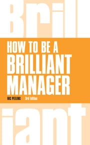 How to be a Brilliant Manager ebook by Dr Nic Peeling