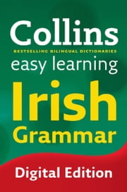 Easy Learning Irish Grammar (Collins Easy Learning Irish) ebook by Kobo.Web.Store.Products.Fields.ContributorFieldViewModel