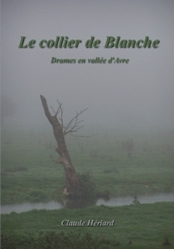 Le collier de Blanche ebook by Claude Hériard