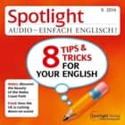 Englisch lernen Audio - 8 Tipps und Tricks für Ihr Englisch - Spotlight Audio 9/14 - 8 tricks and tips for your English audiobook by