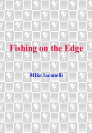 Fishing on the Edge - He's Not Your Father's Fisherman ebook by Mike Iaconelli, Brian Kamenetzky, Andrew Kamenetzky
