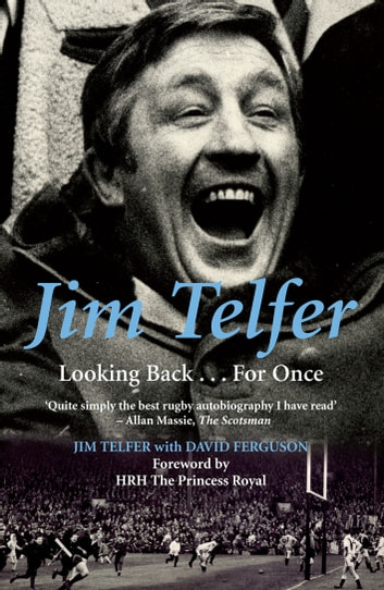 Jim Telfer - Looking Back . . . For Once 電子書 by Jim Telfer,David Ferguson