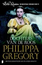 Dochters van de roos ebook by Philippa Gregory, Erica Feberwee