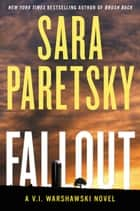 Fallout - A V.I. Warshawski Novel ebook by Sara Paretsky