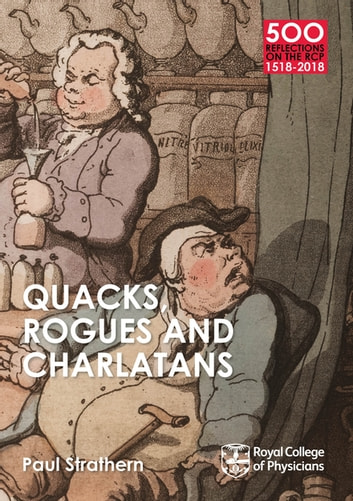 Quacks, Rogues and Charlatans of the RCP - 50 Books from the College Collection ebook by Mr Paul Strathern