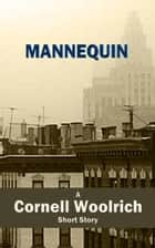 Mannequin ebook by Cornell Woolrich
