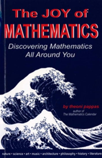 The Joy of Mathematics ebook by Theoni Pappas