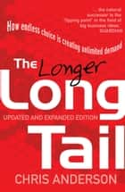 The Long Tail - How Endless Choice is Creating Unlimited Demand ebook by Chris Anderson