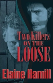 Two Killers on the Loose ebook by Elaine Hamill
