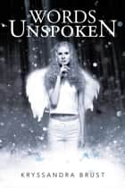 Words Unspoken ebook by Kryssandra Brust