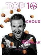 Top 10 Choux ebook by Christophe Michalak