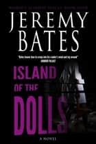 Island of the Dolls ebook by Jeremy Bates
