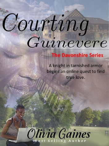 Courting Guinevere - The Davonshire Series, #1 ebook by Olivia Gaines
