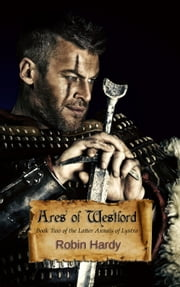 Ares of Westford - Book Two of the Latter Annals of Lystra ebook by Robin Hardy