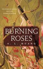 Burning Roses ebook by S. L. Huang