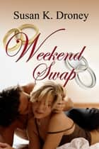 Weekend Swap ebook by Susan K. Droney