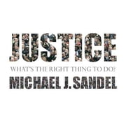 Justice - What's the Right Thing to Do? audiobook by Michael J. Sandel