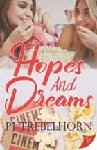Hopes and Dreams ebook by PJ Trebelhorn