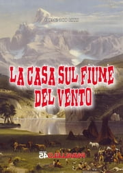 La casa sul fiume del vento ebook by Kobo.Web.Store.Products.Fields.ContributorFieldViewModel