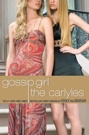 Gossip Girl #1: The Carlyles ebook by Cecily von Ziegesar