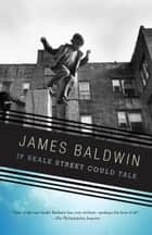 If Beale Street Could Talk eBook by James Baldwin