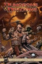 Dungeons & Dragons: Dark Sun Vol. 1 - Ianto's Tomb ebook by Irvine; Alex; Bergting, Peter
