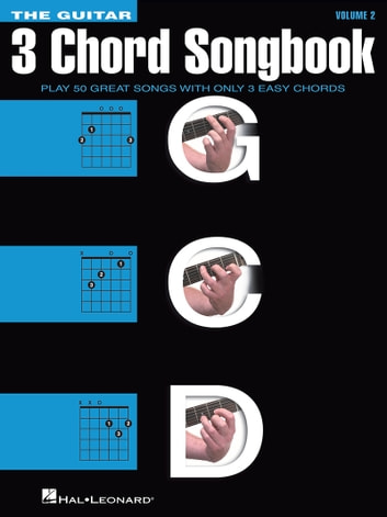 The Guitar Three-Chord Songbook - Volume 2 G-C-D eBook di Hal ...