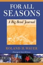 For All Seasons ebook by Roland H. Wauer,Nancy  McGowan