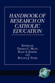 Handbook of Research on Catholic Education ebook by Hunt, Thomas C.