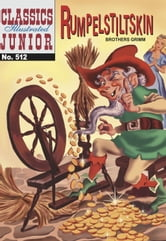 Rumpelstiltskin - Classics Illustrated Junior #512 ebook by Grimm Brothers