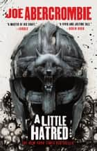 A Little Hatred ebook by Joe Abercrombie