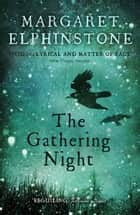 The Gathering Night ebook by Margaret Elphinstone