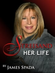 Streisand - Her Life ebook by James Spada