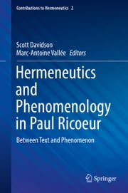 Hermeneutics and Phenomenology in Paul Ricoeur - Between Text and Phenomenon ebook by Scott Davidson,Marc-Antoine Vallée