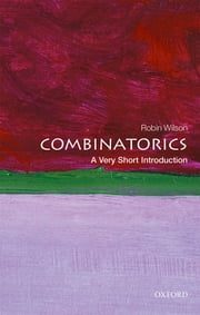 Combinatorics: A Very Short Introduction ebook by Robin Wilson