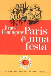 Paris e uma festa [A Moveable Feast] ebook by Ernest Hemingway